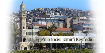Ege'nin İncisi İzmir'i Keşfedin
