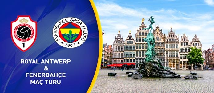 Royal Antwerp & Fenerbahçe Maç Turu